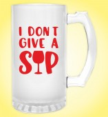Froasted Beer Mug- I Don't give a SIP