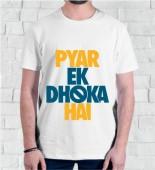 Unisex Pyar Ek Dhoka Hai White Round Neck Dri-Fit Tshirt