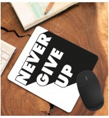 Customized- Never Give Up Mouse Pad